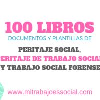 100 LIBROS DE PERITAJE SOCIAL,TRABAJO SOCIAL FORENSE Y PERITAJE DE TRABAJO SOCIAL,