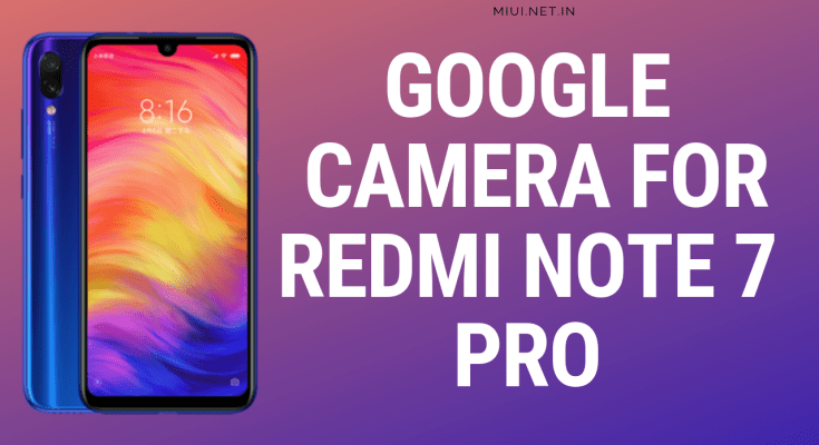 Google Camera 6.1 for REDMI NOTE 7 Pro
