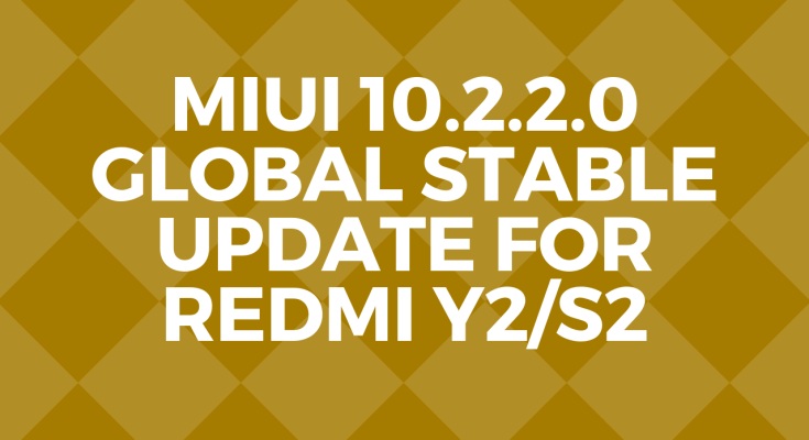 miui10.2.2.0 update for redmi y2/s2