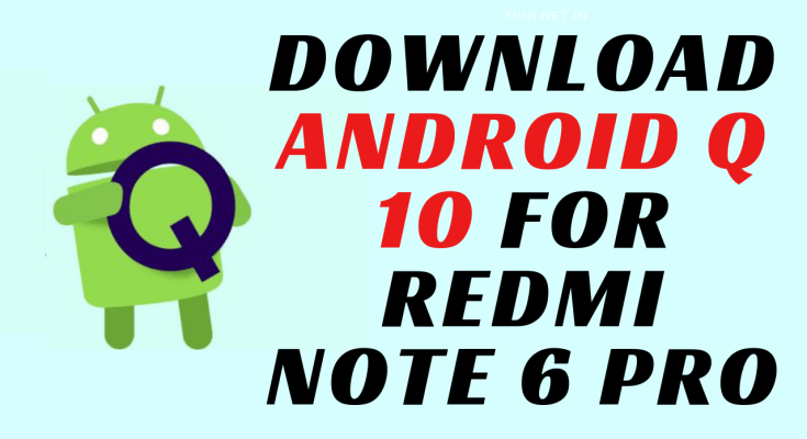 downloAd android q 10 for redmi note 6 pro