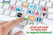 Cómo decidir cuáles redes sociales son las mejores para tu negocio