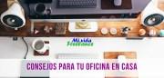 Consejos para crear o mejorar tu oficina freelance: Qué hacer y qué evitar