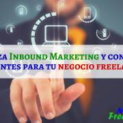 utiliza-inbound-marketing-atrae-clientes-negocio-freelance-mi-vida-freelance