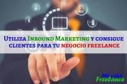 Cómo utilizar Inbound Marketing para atraer clientes a tu negocio freelance