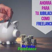 ahorra-jubilacion-freelance-mi-vida-freelance