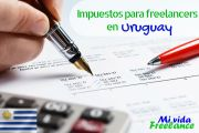 Impuestos para freelancers y trabajadores independientes en Uruguay