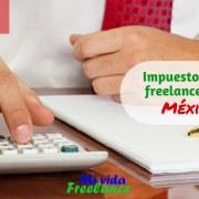 impuestos-para-freelancers-en-mexico-mi-vida-freelance