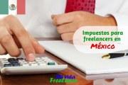 Impuestos para freelancers en México