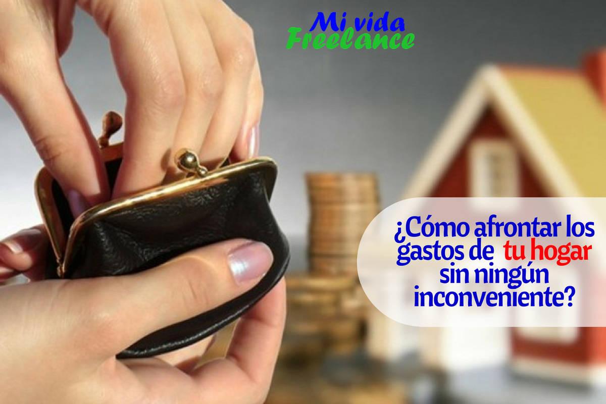 Cómo afrontar los gastos en tu hogar sin inconvenientes? – Mi Vida ...
