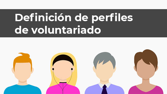 La búsqueda de personas voluntarias: creación de perfiles y oferta de puesto vacante