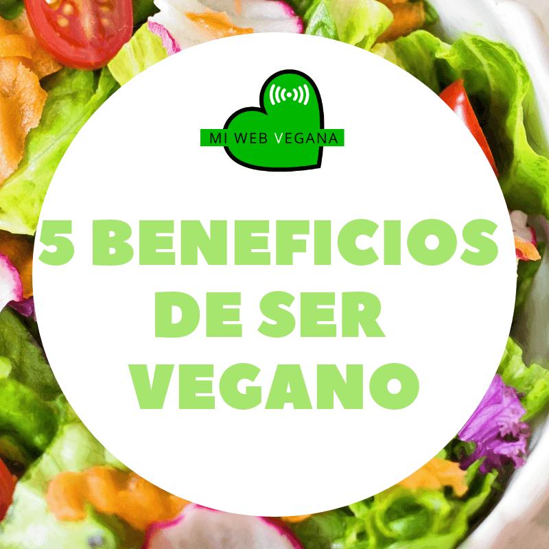 5 beneficios de ser vegano
