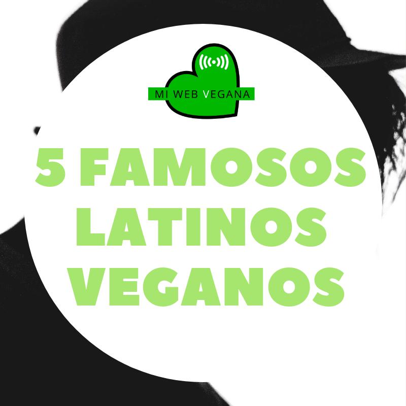 5 famosos latinos veganos