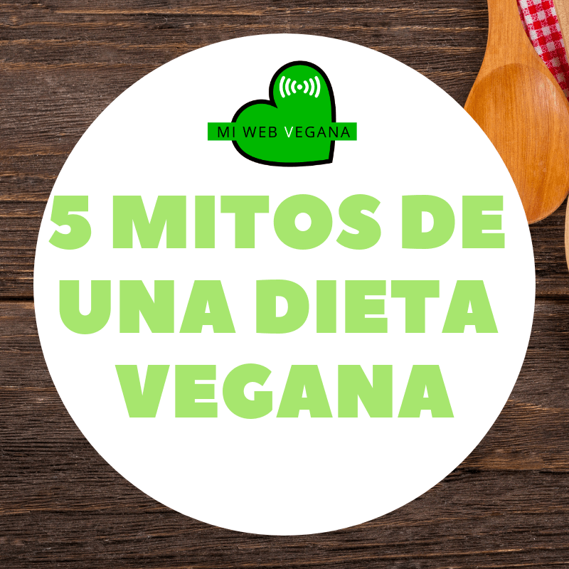 5 mitos de una dieta vegana