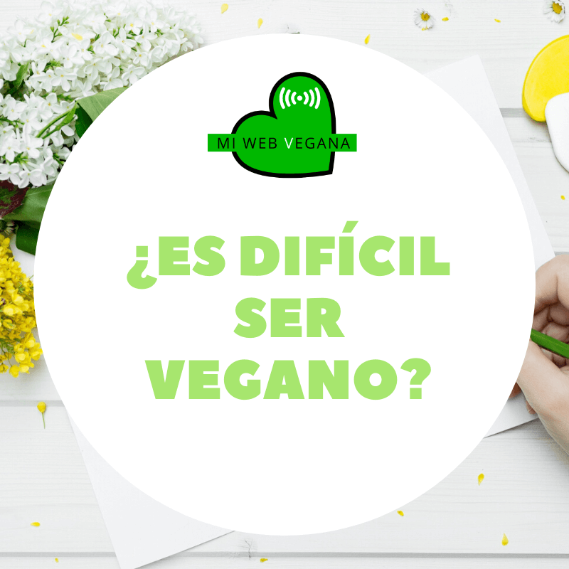 Es difícil ser vegano