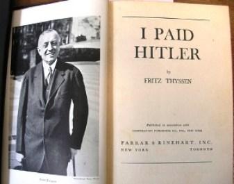 «Εγώ χρηματοδότησα τον Χίτλερ» είναι ο τίτλος του βιβλίου Φρίντζ Τίσεν