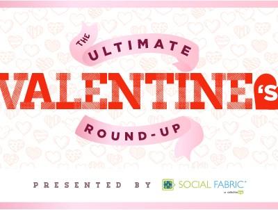 Ultimate Valentine's Day Round-Up