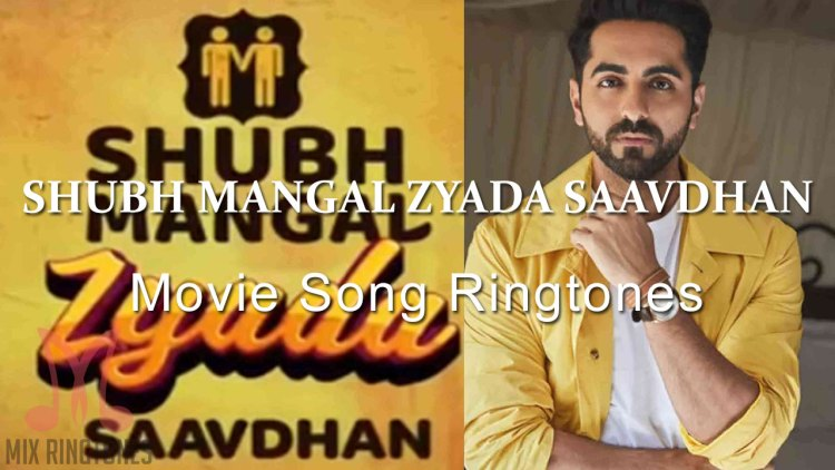 Shubh Mangal Zyada Saavdhan 2020 Movie All Mp3 Song Ringtones Free Download for Mobile Phones