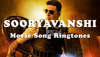 Sooryavanshi 2020 Movie All Mp3 Song Ringtones Free Download for Mobile Phones