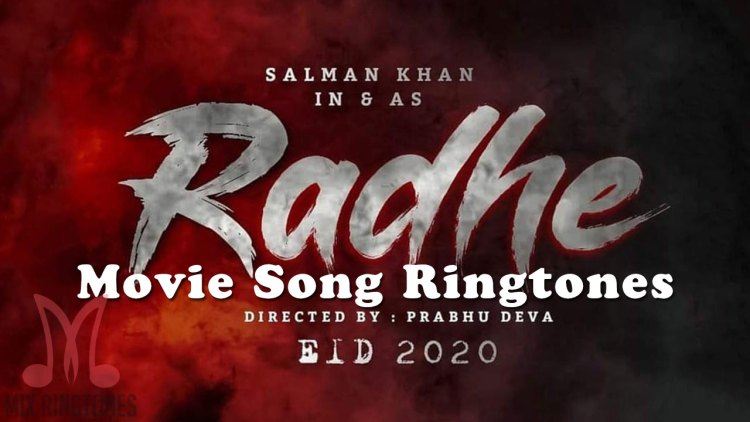 Radhe 2020 Movie All Mp3 Song Ringtones Free Download for Mobile Phones