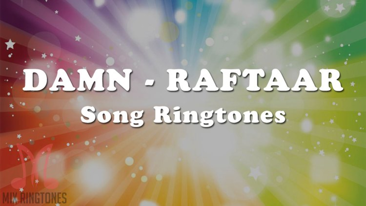 Damn Song Ringtone By Raftaar
