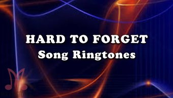 Hard To Forget Mp3 Song Ringtone By Sam Hunt Free Download for Mobile Phones