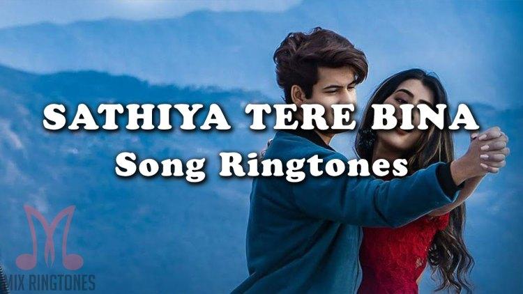 Sathiya Tere Bina Mp3 Song Ringtone By Kartik Kush Free Download for Mobile Phones