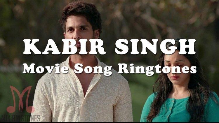 Kabir Singh 2019 Movie All Mp3 Song Ringtones Free Download for Mobile Phones