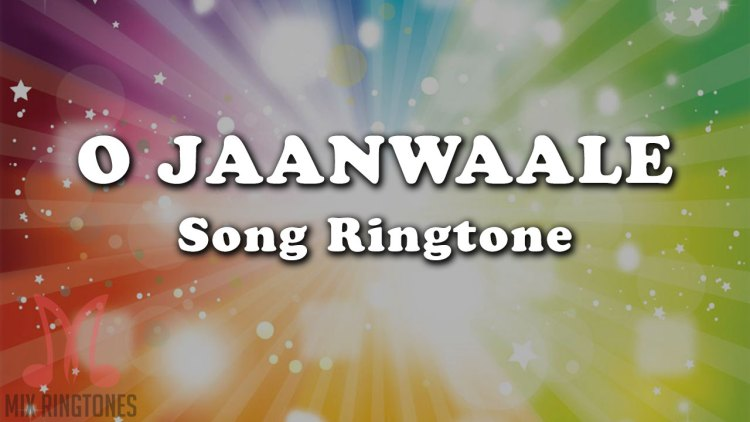 O Jaanwaale Song Ringtone Download Mp3 Ringtones Free Download For Mobile Mixringtones