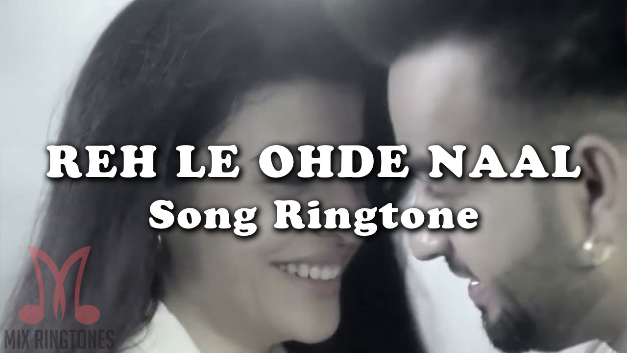 Reh Le Ohde Naal Mp3 Song Ringtone By Runbir Free Download