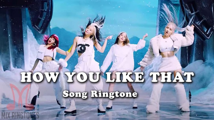 How You Like That Song Ringtone - Blackpink