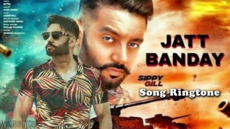 Jatt Banday Song Ringtone - Sippy Gill