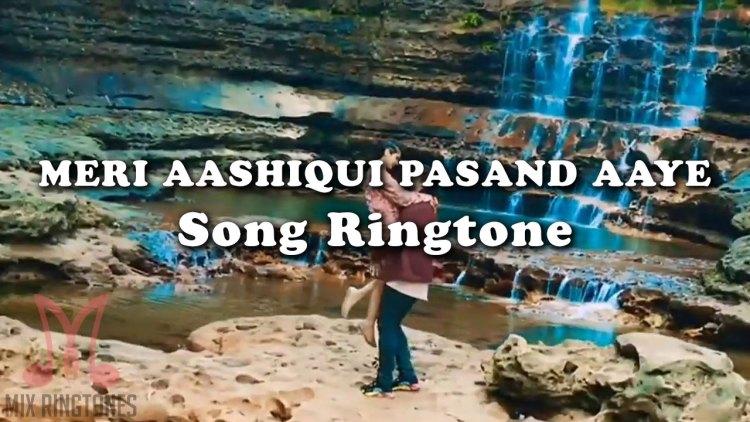 Meri Aashiqui Pasand Aaye Song Ringtone - Jubin Nautiyal