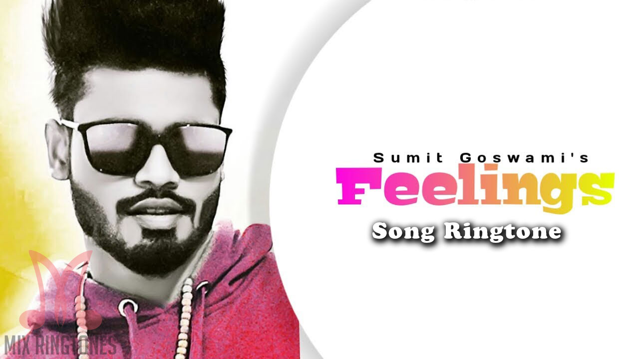 Feeling Song Ringtone By Sumit Goswami