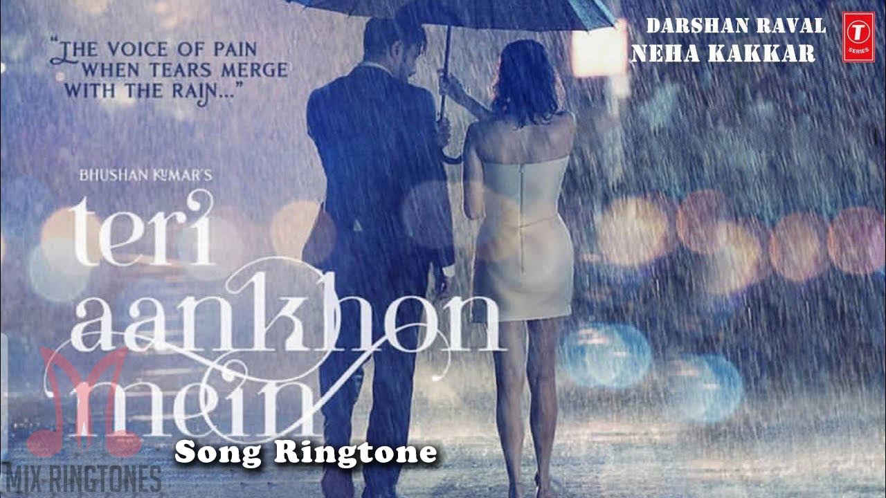 Teri Aankhon Mein Song Ringtone Download - Darshan Raval And Neha Kakkar