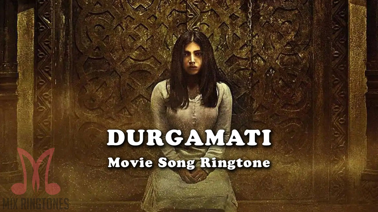 Durgamati Movie Ringtones