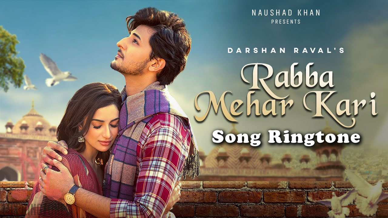 Rabba Mehar Kari Song Ringtone By Darshan Raval