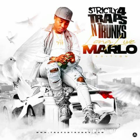 Strictly 4 The Traps N Trunks (Long Live Marlo Edition)