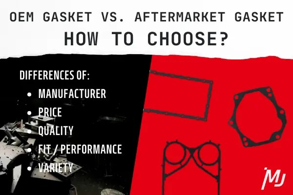 OEM gaskets and aftermarket gaskets, how to choose?