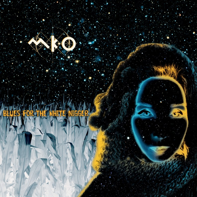 MK-O • Blues for the White N***r