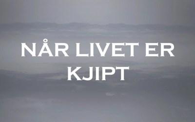 NÅR LIVET ER KJIPT – hentet fra tale 4.3.18 av Ingvild Foss Forgard