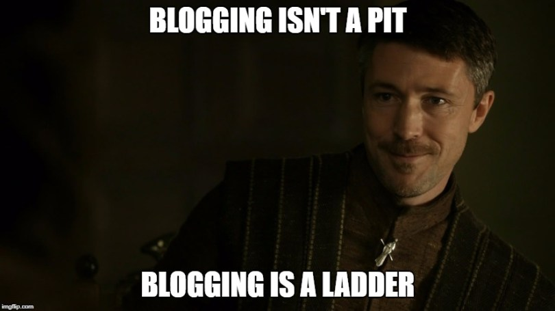 Littlefinger - Blogging is a Ladder