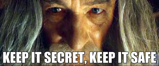 Gandolf keep it secret keep it safe