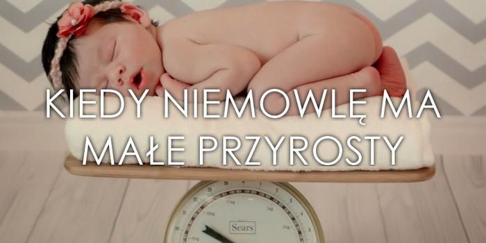 Kiedy niemowlę ma małe przyrosty