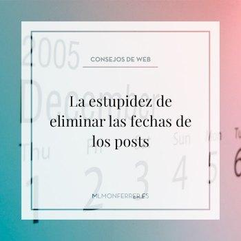 La estupidez de eliminar las fechas de los posts