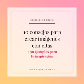 10 consejos para crear imágenes con citas y 50 ejemplos para tu inspiración | mlmonferrer.es
