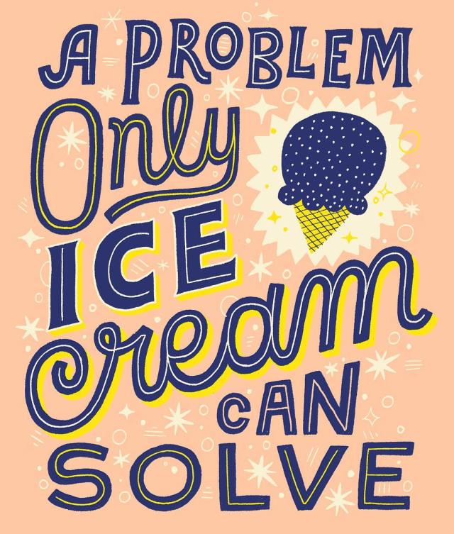 """A problem only ice cream can solve"" by Mary Kate McDevitt  