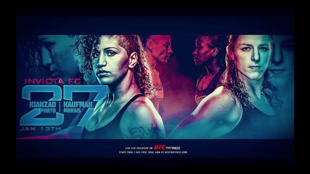 Invicta FC 27 Results: Kaufman vs. Kianzad -