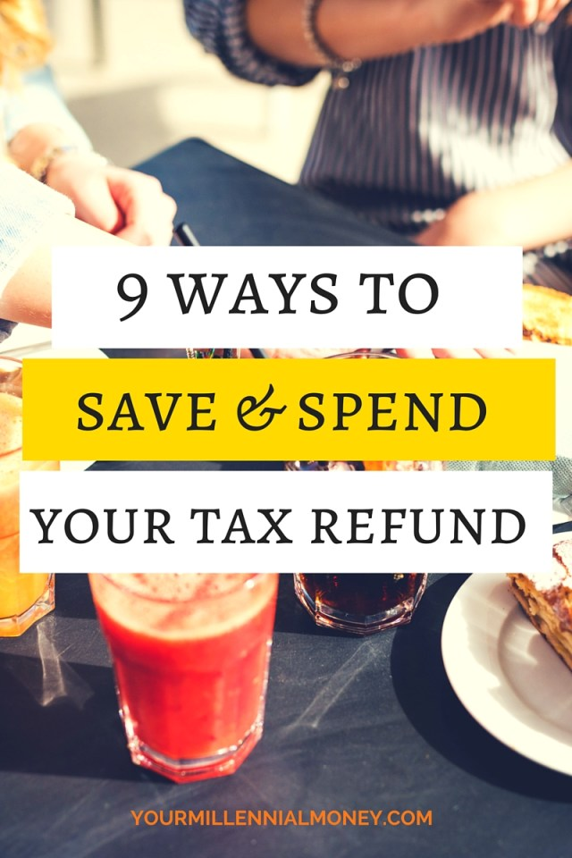 If you're lucky enough to score a big fat tax refund, here are 9 clever ways to spend and save it so you can maximize the money - and still have some fun!