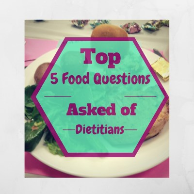 Top 5 Food Questions Asked of Dietitians