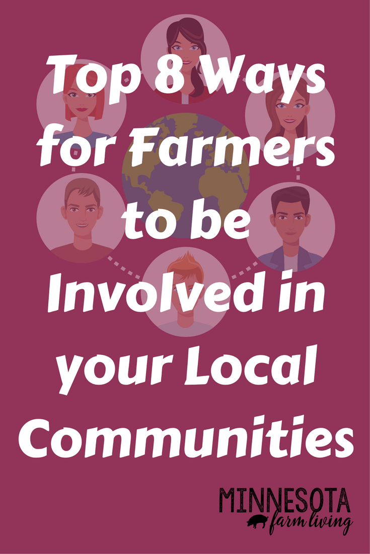 It is important for farmers to be involved in their local communities. Here is a list of eight ways to do just that.